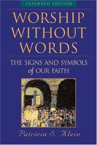 Worship Without Words : The Signs and Symbols of Our Faith