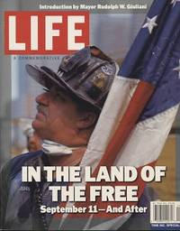 Life - A Commemorative, Volume1, #8 In the Land of the Free - September 11  - and after [Time Inc. Specials]