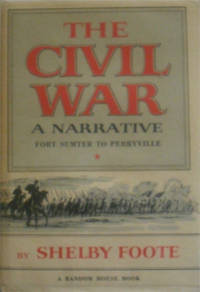 The Civil War: A Narrative: Fort Sumter To Perryville (Vol. I); Fredericksburg To Meridian (Vol. II) & Red River To Appomattox (Vol. III)
