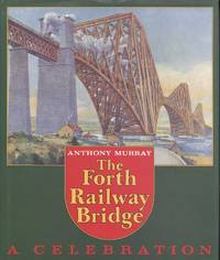 The Forth Railway Bridge: A Celebration