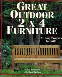 image of Great Outdoor 2 X 4 Furniture: 21 Easy Projects to Build