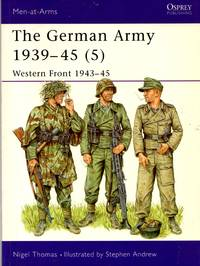 Men-At-Arms No.336: The German Army 1939-45 (5) - Western Front 1943-45 by  Nigel Thomas - Paperback - First Edition - 2000 - from Train World Pty Ltd (SKU: 020560)