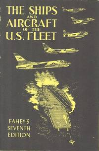 The Ships and Aircraft of the U.S. Fleet.