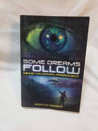 Some Dreams Follow: Millennial Assignment by Scott R. Forrest - Paperback - 2013-03-20 - from Renee Scriver and Biblio.com