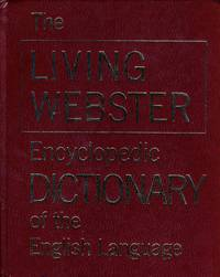 The Living Webster Encyclopedia Dictionary of the English Language