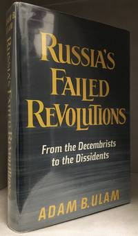 Russia's Failed Revolutions; from the Decembrists to the Dissidents
