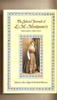Selected Journals Of L. M. Montgomery, The  Vol. 1, 1889-1910