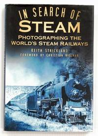 image of In Search Of Steam Photographing The World's Steam Railways