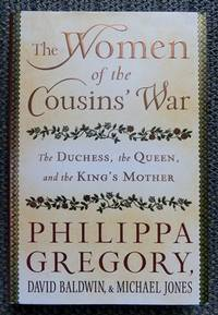 image of THE WOMEN OF THE COUSINS' WAR:  THE DUCHESS, THE QUEEN, AND THE KING'S MOTHER.