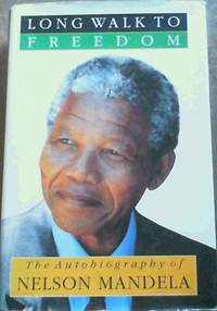 Long Walk to Freedom: The Autobiography of Nelson Mandela by  Nelson Mandela - 1st Edition - 1994 - from Chapter 1 Books (SKU: oguz)