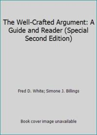 The Well-Crafted Argument: A Guide and Reader (Special Second Edition)