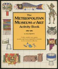 The Metropolitan Museum of Art Activity Book: Crafts, models, toys, games, puzzles, and mazes inspired by treasures in the museum's collection