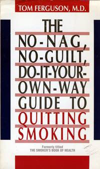 No-Nag, No-Guilt, Do-It-Your-Own-Way Guide to Quitting Smoking