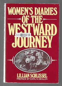 Women's Diaries of the Westward Journey by  Lillian Schlissel - Paperback - 1982 - from idaho jim and Biblio.com