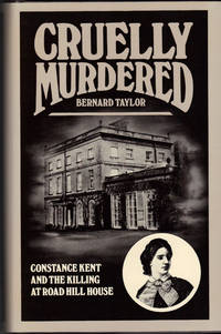 image of CRUELLY MURDERED ~Constance Kent and the Killing at Road Hill House