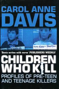 image of Children Who Kill: Profiles of Pre-teen and Teenage Killers