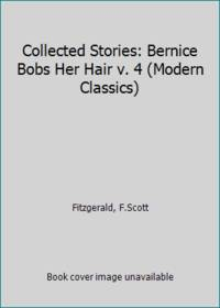 image of Collected Stories: Bernice Bobs Her Hair v. 4 (Modern Classics)