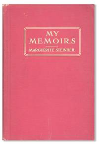 My Memoirs. Illustrated by  Marguerite STEINHEIL - Hardcover - 1912 - from Lorne Bair Rare Books and Biblio.com