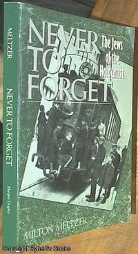 image of Never to Forget; The Jews of the Holocaust