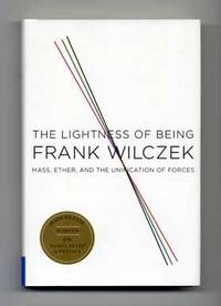 The Lightness Of Being  - 1st Edition/1st Printing by  Frank Wilczek - Signed First Edition - 2008 - from Books Tell You Why, Inc. (SKU: 14450)