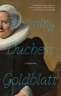 Becoming Duchess Goldblatt by Anonymous - Hardcover - 2020 - from Amazing Bookshelf, Llc (SKU: 4203527)