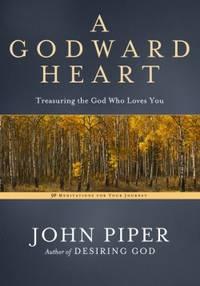 A GODWARD HEART: TREASURING THE