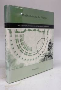 The Portfolio and the Diagram: Architecture, Discourse, and Modernity in America