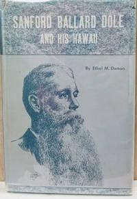 Sanford Ballard Dole and His Hawaii