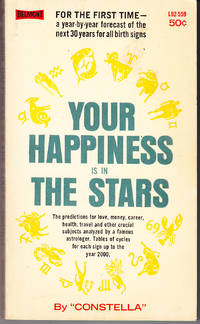 Your Happiness is in the Stars by Constella - Paperback - 1st Printing - 1963 - from John Thompson (SKU: 20886)