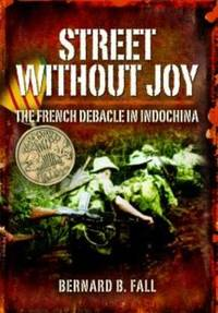 image of Street without Joy: The French Debacle in Indochina