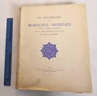 image of Les Enluminures des Manuscrits Orientaux-Turcs, Arabes, Persans-de la Bibliotheque Nationale