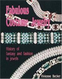 Fabulous Costume Jewelry: History of Fantasy and Fashion in Jewels by Vivienne Becker - Hardcover - 2007-02-05 - from Books Express (SKU: 0887405312)