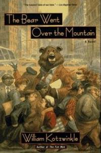 The Bear Went Over the Mountain by  William Kotzwinkle - First Edition, So Stated - 1996 - from Finestra Books and Biblio.com