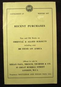 Recent Purchases: New and Old Books on Oriental & Allied Subjects including over 300 items on Africa; Catalogue LV (55)