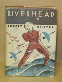 Riverhead by  Robert Hillyer - First Edition - 1932 - from Booked Up, Inc. (SKU: 3062)