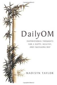 DailyOM: Inspirational Thoughts for a Happy, Healthy, and Fulfilling Day by  Madisyn Taylor - Paperback - from World of Books Ltd (SKU: GOR002648517)