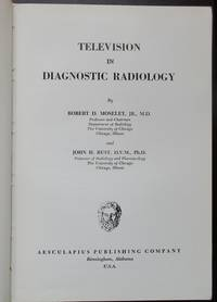 Television in Diagnostic Radiology by  Robert D; Rust John H Moseley - 1st Edition  - 1969 - from Raffles Bookstore (SKU: F6b4)