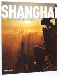 Shanghai: The Architecture of China's Great Urban Center Promotional Booklet