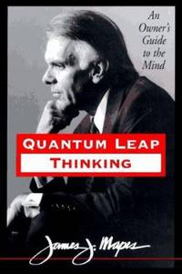 Quantum Leap Thinking : An Owner's Guide to the Mind