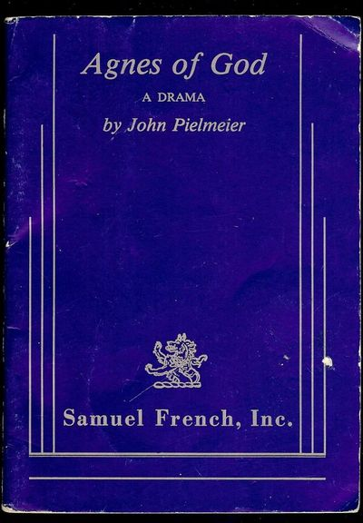 1982. PIELMEIER, John. AGNES OF GOD. NY: Samuel French, 1982. 16mo., in printed wraps. First Edition...