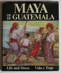 Maya of Guatemala: Life and Dress/Maya de Guatemala: Vida y Traje