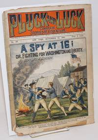 image of Pluck and Luck, Complete Stories of Adventure. A Spy at 16; or, Fighting for Washington and Liberty. September 23, 1903