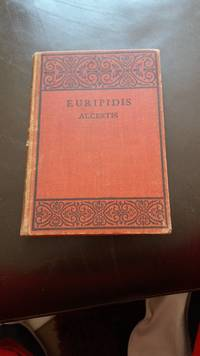 Euripidis: Alcestis ? Part 1 ? Introduction and Text