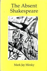 The Absent Shakespeare.