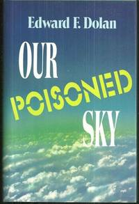 OUR POISONED SKY, Dolan, Edward