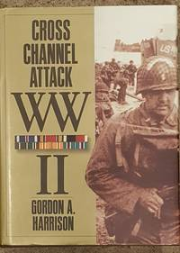 image of Cross Channel Attack, WW II The European Theatre of Operations