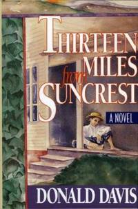 Thirteen Miles from Suncrest : A Novel