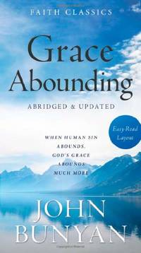 Grace Abounding Abridged and Updated Paperback (Faith Classics)
