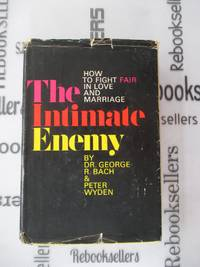 The Intimate Enemy: How to Fight Fair in Love and Marriage,
