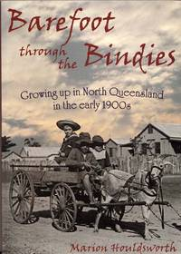 Barefoot through the Bindies Growing up in North Queensland in the early 1900s